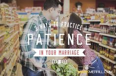For many of us, impatience is a default response, even if our impatience hurts our spouse. This podcast shares 3 ways to practice patience in your marriage.