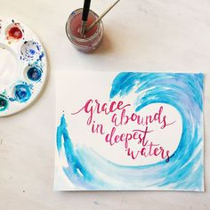 Grace abounds in deepest waters. Watercolor painting. Bible art journaling