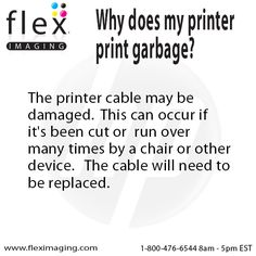 Why does your printer print garbage?  This is another reason why your print is not printing correctly and what you can do about it.  Follow this board for more tips!  http://www.fleximaging.com