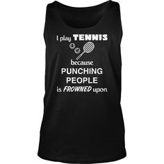 #Tennis Player Gift   I play #Tennis present, Order HERE ==> https://www.sunfrog.com/LifeStyle/119183697-561134826.html?53625, Please tag & share with your friends who would love it, #christmasgifts #jeepsafari #renegadelife  tennis tips, tennis players, tennis shoes  #tennis #animals #goat #sheep #dogs #cats #elephant #turtle #pets