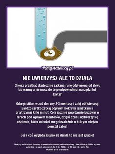 TAK SZYBKO I SKUTECZNIE PRZETKASZ ZATKANĄ RURĘ - BRZMI GŁUPIO ALE DZIAŁA! Hacks Diy, Cleaning Hacks, Life Guide, Diy Cleaners, Green Cleaning, Useful Life Hacks, Good Advice, Survival Skills, Organization Hacks