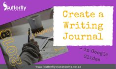 I created a Writing Journal on Google Slides. The aim is to get learners to write more without making the teacher's admin more. Afrikaans, Teaching English, Butterfly, Classroom, How To Get, Teacher, Journal, Writing, Create