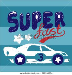 Hand drawn race car with hand drawn lettering. Super fast racing car graphic design. - stock vector