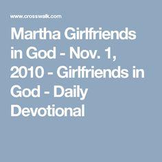 Martha Girlfriends in God - Nov. 1, 2010 - Girlfriends in God - Daily Devotional