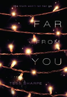 Far From You by Tess Sharpe 17 Books That Prove YA Novels Are Morally Complicated Books And Tea, Ya Books, I Love Books, Good Books, Books To Read, Books That Are Movies, Jandy Nelson, Ya Novels, Books For Teens