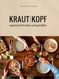 Krautkopf: Vegetarisch kochen und genießen von Yannic Schon und Susann Probst,  Hölker Verlag 2015, ISBN-13: 978-3881179553