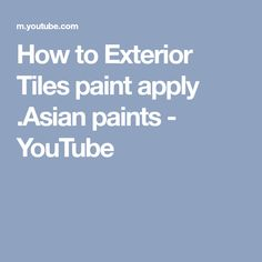 How to Exterior Tiles paint apply .Asian paints - YouTube