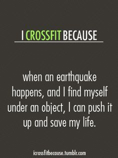 k I don't cross fit, but just change it to I lift because. . .LOL