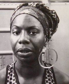 Nina Simone. Strong beauty, clever, super creative too.