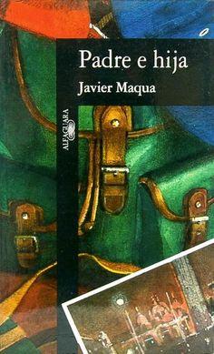 Padre e hija / Javier Maqua. -- Madrid : Alfaguara, D.L. 1996 en http://absysnet.bbtk.ull.es/cgi-bin/abnetopac?TITN=542164