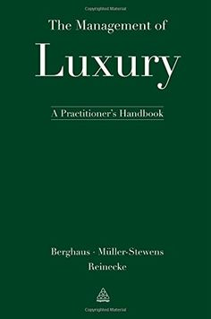 The Management of Luxury: A Practitioner's Handbook (eBook) Luxury Marketing, Thing 1, Case Study, This Book, Ebooks, Knowledge, Management, Countries, Marvel
