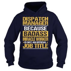 ((Top Tshirt Design) Awesome Tee For Dispatch Manager [Tshirt Best Selling] Hoodies, Funny Tee Shirts
