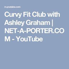 e4db0c1c2 Curvy Fit Club with Ashley Graham