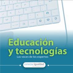 #Educación y tecnologías. Las voces de los expertos