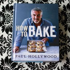 Paul Hollywood - Great British Bake Off - How to Bake