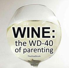 Wine: the WD-40 of parenting #WineHumor #winequotes #WineMemes