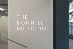 The Bonhill Building // branding, identity, signage, typography Directional Signage, Outdoor Signage, Wayfinding Signage, Shop Signage, Signage Design, Branding Design, Logo Design, Environmental Graphic Design, Environmental Graphics