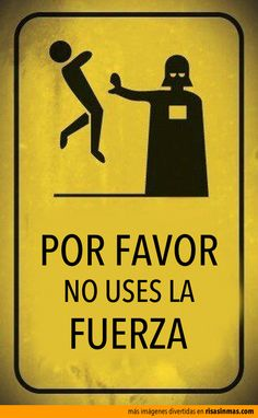 Por favor, no uses la fuerza. Star Wars Darth Vader Stop Sign Star Wars Meme, Star Wars Film, Star Wars Poster, Mundo Nerd, Spanish Jokes, Funny Spanish Memes, Pochette Album, Spanish Classroom, Humor Grafico