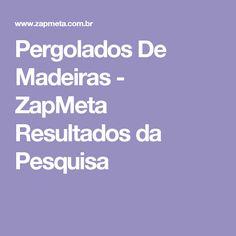 Pergolados De Madeiras - ZapMeta Resultados da Pesquisa