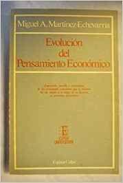 EVOLUCION DEL PENSAMIENTO ECONOMICO Miguel Martinez Echeverria