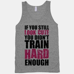 If You're Still Cute You're Not Training Hard by ActivateApparel, $27.00