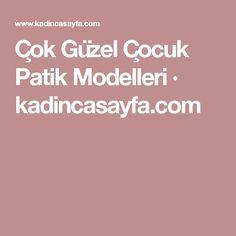 Çok Güzel Çocuk Patik Modelleri · kadincasayfa.com