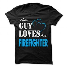 Cool This Guy Love His Firefighter - Funny Job Shirt !!! Shirts & Tees