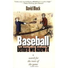 Baseball before We Knew It: A Search for the Roots of the Game (Kindle Edition)  http://ruskinmls.com/pinterestamz.php?p=B003NHSEC8  B003NHSEC8
