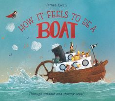 Kwan, James How it Feels to Be a Boat . PICTURE BOOK. Houghton Mifflin Harcourt, 2017. $16.99. Content: G.   The reader is asked to preten...