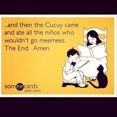Ccccuuuuccccuuuuuuyyyyy!!!! This myth haunted me many nights. Made me go mimis for sure #mexicanproblems #elcucuy