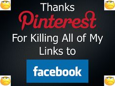 Very poor move by Pinterest :-(