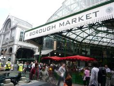 This is London's Borough Market. It's likely the best farmer's market you've ever been to.