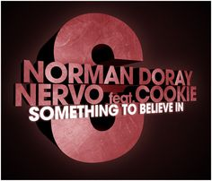 Serial Records : Norman Doray & Nervo Feat. Cookie - Something To Believe In