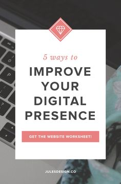 5 Ways to Improve your Digital Presence. As online entrepreneurs, we all understand the importance of having a digital presence that speaks to our audience. It's so important to find a good balance between the way your brand voice comes across and your visuals.