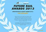 Future Rail Awards 2013, have a look at the nominees is our August edition.