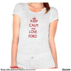 Keep calm and love Ford Tee Shirt