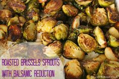 NOMS!! Fave Holiday Recipe: Roasted Brussels Sprouts With Balsamic Reduction | via @Harriet Adkins Bottomed Girls #food