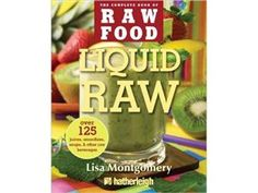 Liquid Raw: (Paperback) by Montgomery, Lisa by at Cooking.com #holidaycooking