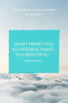 Mache deine Verletzlichkeit zur Stärke