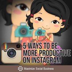 5 Ways To Be More Productive on Instagram. Instagram for Business.