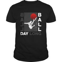 Ball Day Long Grat Gift For Any Basketball Player Super Fan
