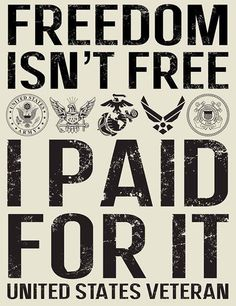 Freedom Isn't Free, I Paid for It. United States Veteran T-Shirt Series from Medals of America. Military Quotes, Military Life, Military Humor, Military Service, Military Families, Navy Military, Military Signs, Army Quotes, Army Family
