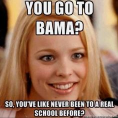 Make funny memes with meme maker. (Top Funny Memes - generate and share your own! mean-girls-ou stop-trying-to-make-camping-happen-its-not-going-to-happen Auburn Football, College Football, Auburn Alabama, Saints Football, Football Memes, Auburn University, To Infinity And Beyond, Mean Girls, Louisiana