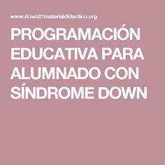 PROGRAMACIÓN EDUCATIVA PARA ALUMNADO CON SÍNDROME DOWN