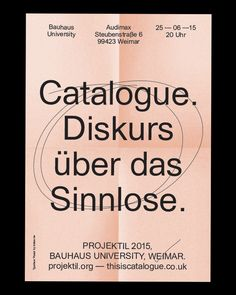 thisiscatalogue: Honoured and overwhelmed to be giving a lecture 'Discourse on the Senseless' at the Bauhaus University at end of the month as part of the Projektil 2015 program.
