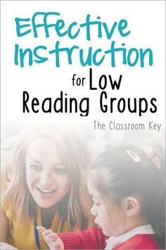 Effective instruction for low reading groups, ideas and techniques for 1st, 2nd, and 3rd grade teachers #readinggroups #teachingreading #1stgrade #2ndgrade #3rdgradethe
