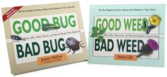 Bad and Good Bugs and Weeds... two books to help you decode #garden annoyances! Every new #gardener could use this. http://amzn.to/1MXlmWS #gifts