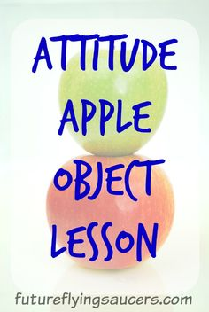 Use an apple in this object lesson to teach that the outsides of our bodies might look good and healthy, but the inside attitude of our hearts might not be. ~ futureflyingsaucers.com
