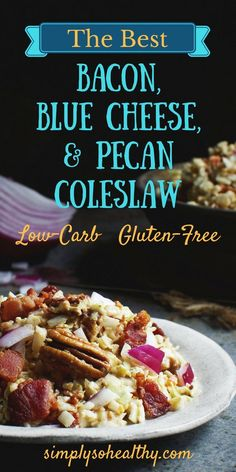 This Blue Cheese, Bacon, and Pecan Coleslaw is the best coleslaw I've ever eaten. This recipe is perfect to serve at your next picnic or barbecue. It can be part of a low-carb, gluten-free, grain-free, Atkins, ketogenic, diabetic, or Banting diet