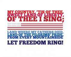 My country,' tis of thee,sweet land of liberty,of thee I sing;land where my fathers died, land of the pilgrims' pride,from every mountainside let freedom ring!